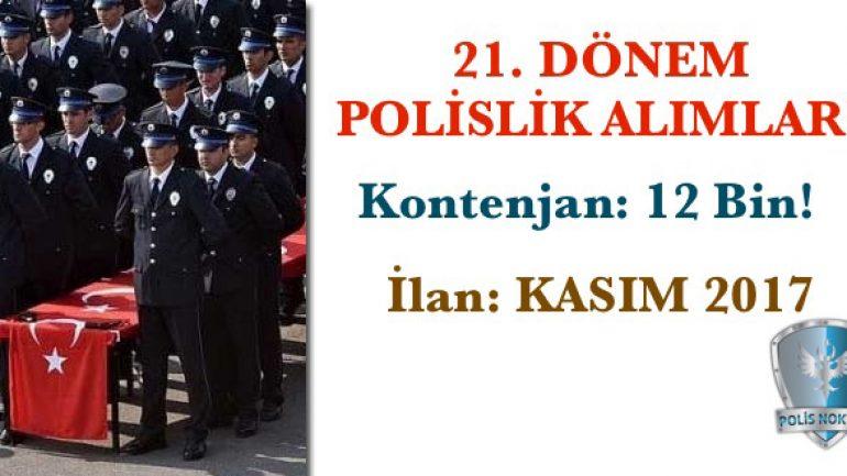 21. Dönem Polislik Alımları Aralık 2017'de!