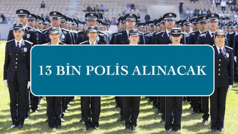 13 Bin Polis Alımı İçin Öğrenim Duyurusu!
