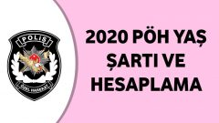 2020 PÖH Yaş Şartı ve Hesaplama