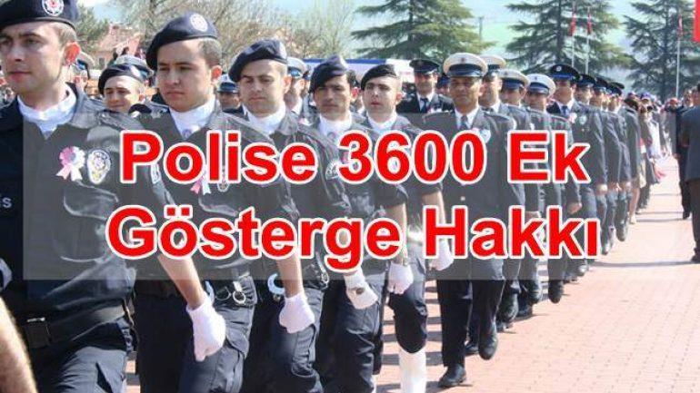 Polise 3600 Ek Gösterge Hakkı