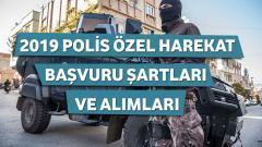2019 – Polis Özel Harekat (PÖH) Başvuru Şartları ve Alımları