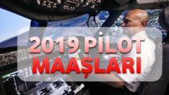 2019 – Pilot Maaşları