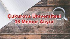 Çukurova Üniversitesi 38 Memur Alıyor