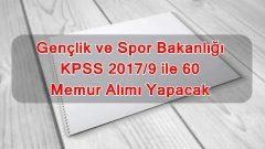 Gençlik ve Spor Bakanlığı KPSS 2017/9 ile 60 Memur Alımı Yapacak