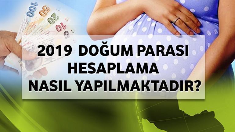 2019 – Doğum Parası Hesaplama Nasıl Yapılmaktadır?