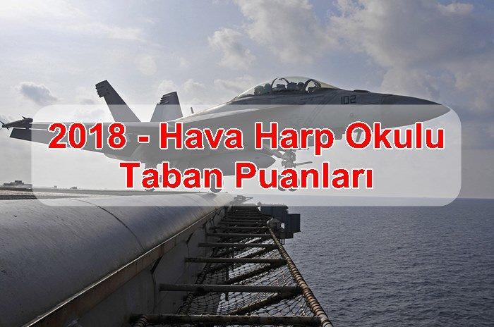 2018 – Hava Harp Okulu Taban Puanları