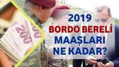 2019 – Bordo Bereli Maaşları Ne Kadar?