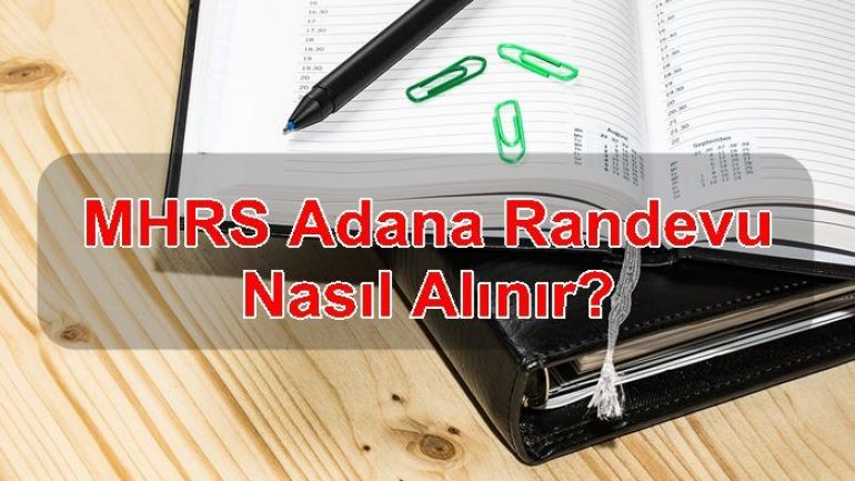 MHRS Adana Randevu Nasıl Alınır?