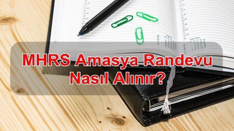 MHRS Amasya Randevu Nasıl Alınır?