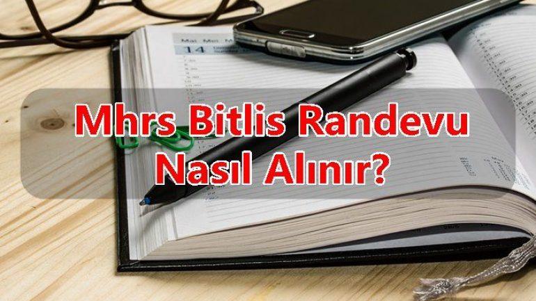 Mhrs Bitlis Randevu Nasıl Alınır?