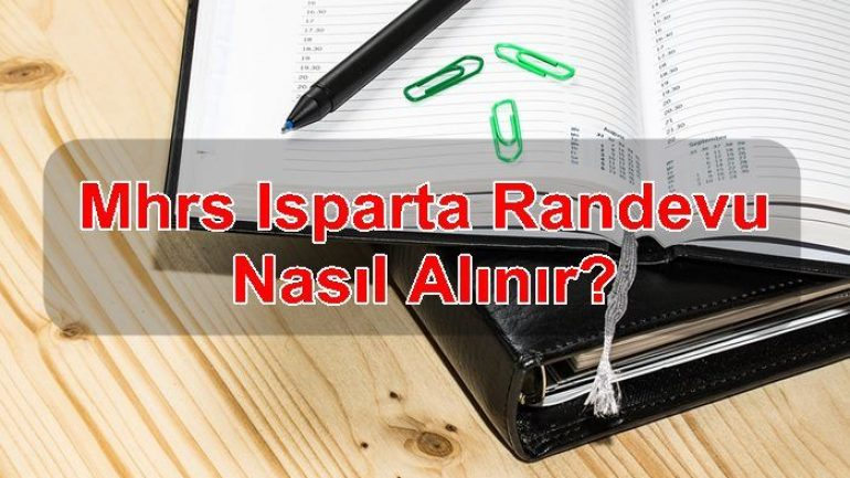 Mhrs Isparta Randevu Nasıl Alınır?