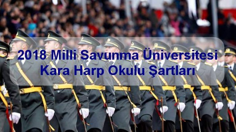 2018 Milli Savunma Üniversitesi Kara Harp Okulu Şartları
