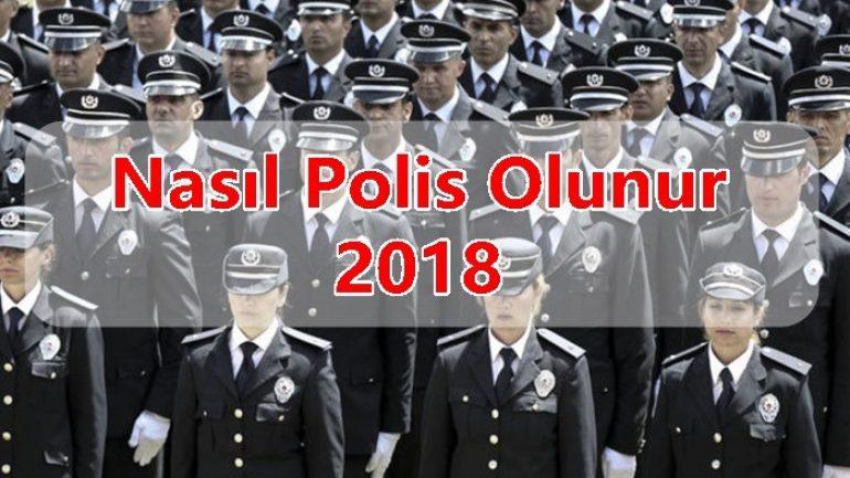 Nasıl Polis Olunur 2018