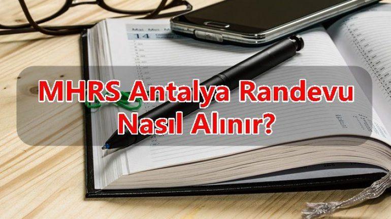 MHRS Antalya Randevu Nasıl Alınır?