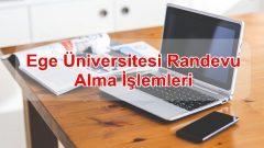 Ege Üniversitesi Randevu Alma İşlemleri
