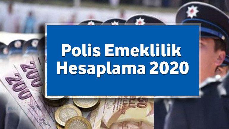 Polis Emeklilik Hesaplama 2020