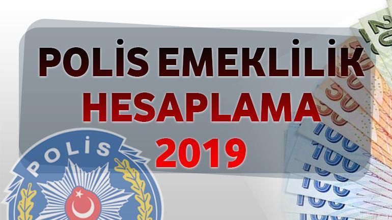 Polis Emeklilik Hesaplama 2019