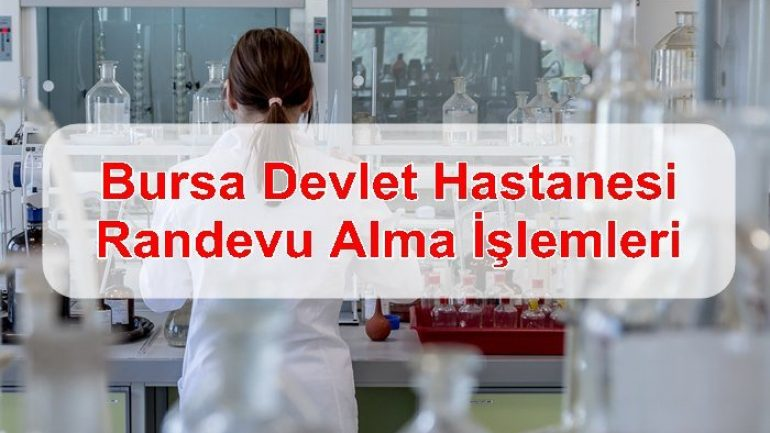 Bursa Devlet Hastanesi Randevu Alma İşlemleri