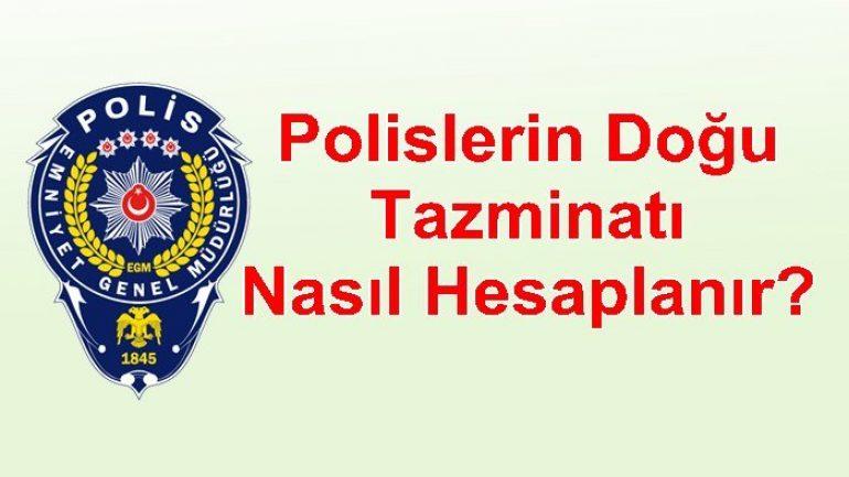 Polislerin Doğu Tazminatı Nasıl Hesaplanır?