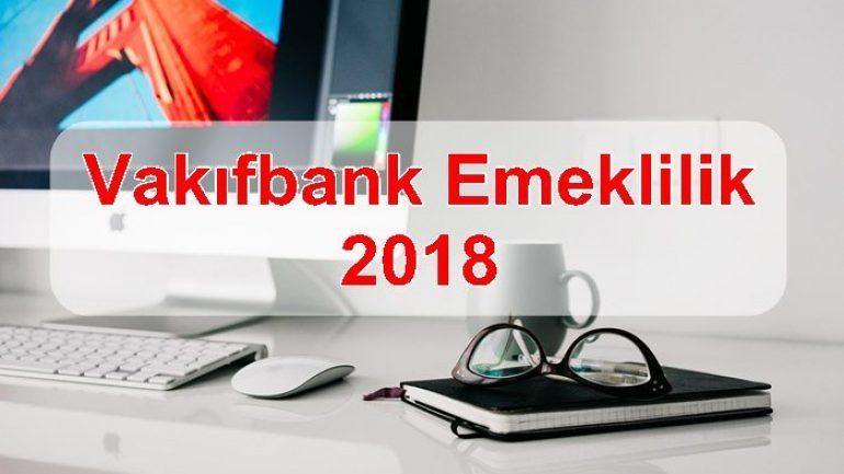Vakıfbank Emeklilik 2018