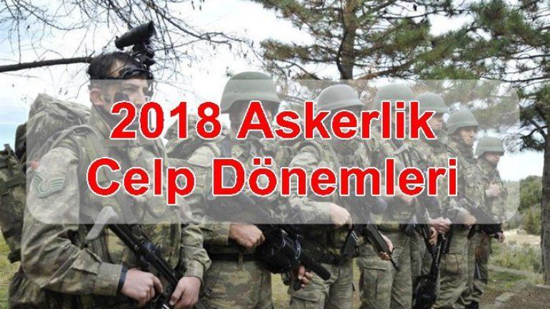 2018 Askerlik Celp Dönemleri