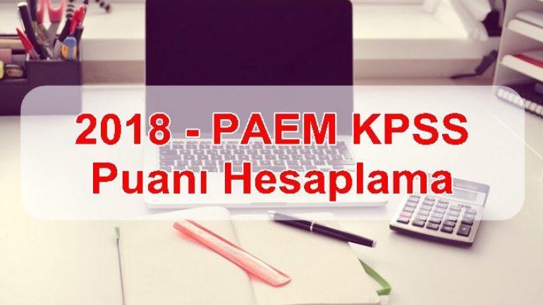 2018 – PAEM KPSS Puanı Hesaplama