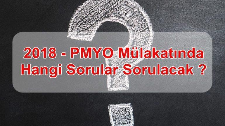 2018 – PMYO Mülakatında Hangi Sorular Sorulacak ?