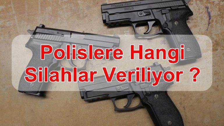 Polislere Hangi Silahlar Veriliyor ?