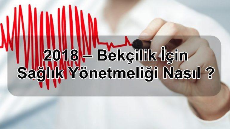 2018 – Bekçilik İçin Sağlık Yönetmeliği Nasıl ?