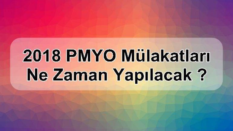 2018 PMYO Mülakatları Ne Zaman Yapılacak ?