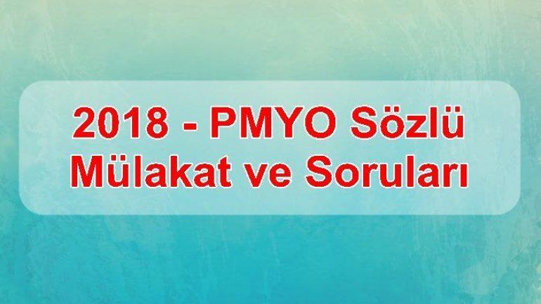 2018 – PMYO Sözlü Mülakat ve Soruları