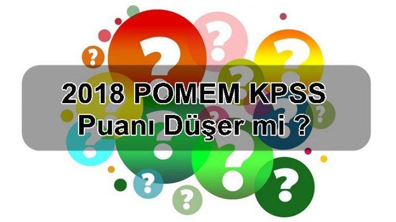 2018 POMEM KPSS Puanı Düşer mi ?