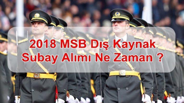2018 MSB Dış Kaynak Subay Alımı Ne Zaman ?