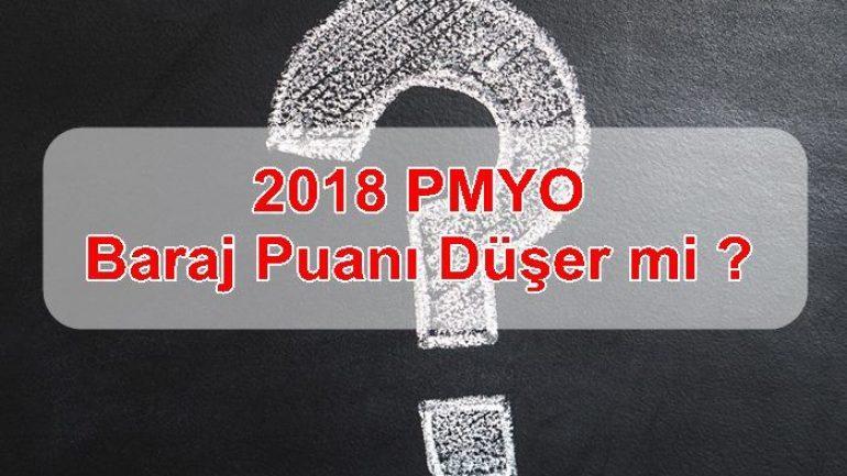 2018 PMYO Baraj Puanı Düşer mi ?