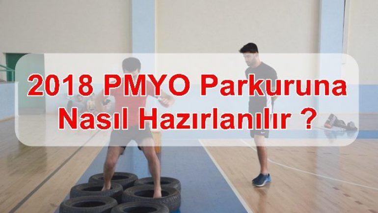 2018 PMYO Parkuruna Nasıl Hazırlanılır ?