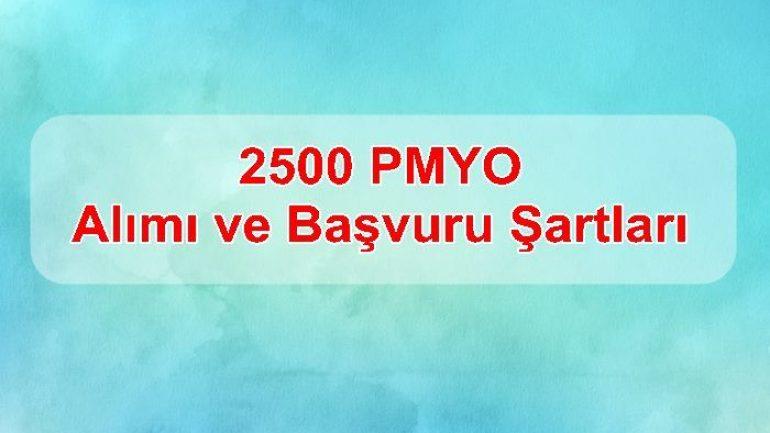2500 PMYO Alımı ve Başvuru Şartları