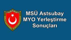 2018 MSÜ Astsubay MYO Yerleştirme Sonuçları Açıklandı