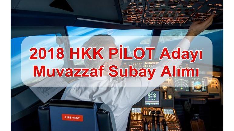 2018 HKK PİLOT Adayı Muvazzaf Subay Alımı