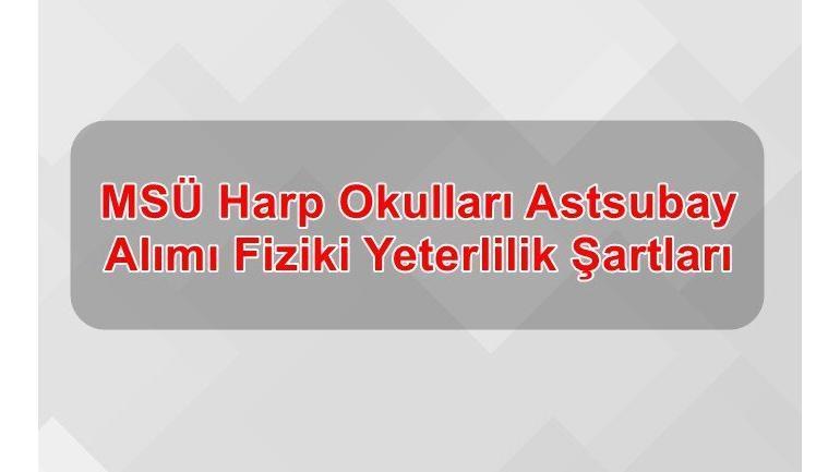 2019 MSÜ Harp Okulları Astsubay Alımı Fiziki Yeterlilik Şartları