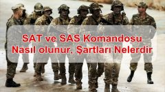 SAT ve SAS Komandosu Nasıl olunur, Şartları Nelerdir ?
