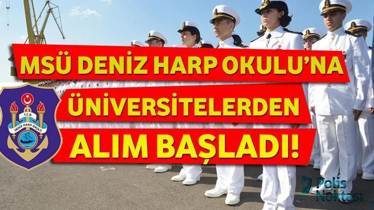 MSÜ DENİZ HARP OKULU'NA ÜNİVERSİTELERDEN ALIM BAŞLADI!