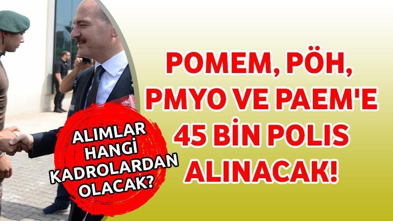 POMEM, PÖH, PMYO ve PAEM'e 45 Bin Polis Alınacak!