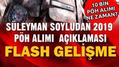 Süleyman Soyludan 2019 – 10 Bin PÖH Alımı Açıklaması