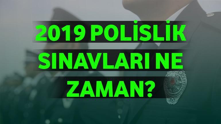 Polislik Sınavları Ne Zaman 2019