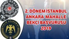 2. Dönem İstanbul – Ankara Bekçi Alımı 2019