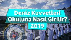 Deniz Kuvvetleri Okuluna Nasıl Girilir 2019