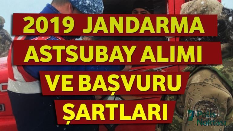 2019 – Jandarma Astsubay Alımı ve Başvuru Şartları