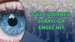 Göz Çizdirmek Subaylığa Engel Mi?