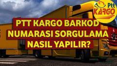 PTT Kargo Barkod Numarası Sorgulama Nasıl Yapılır?