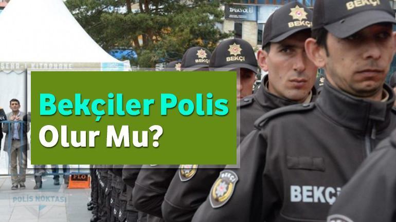 Bekçiler Polis Olur Mu?